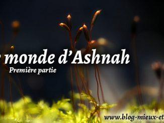 Le monde d'Ashnah 1