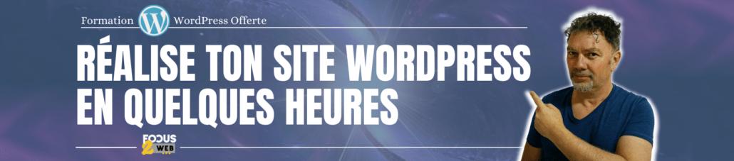 Réalise ta  ton site wordpress en quelques heures, formation gratuite