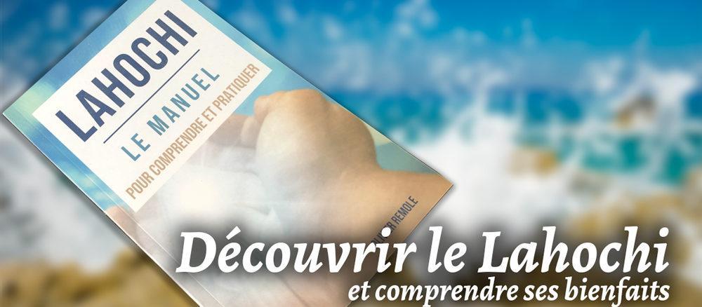 Découvrir le Lahochi - Olivier Remole