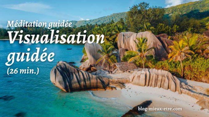 Méditation Visualisation guidée - Blog-mieux-etre.com